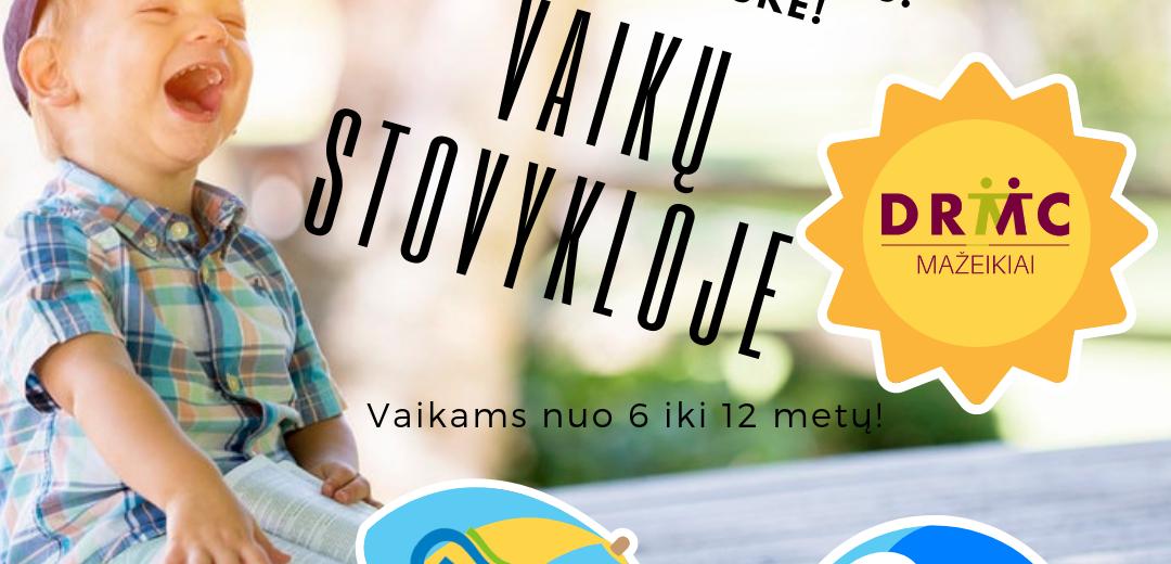 """""""NORIU VASARĄ AUGTI"""" – NEPAMIRŠTAMA VAIKŲ VASAROS DIENOS STOVYKLA MAŽEIKŲ PADALINYJE!"""